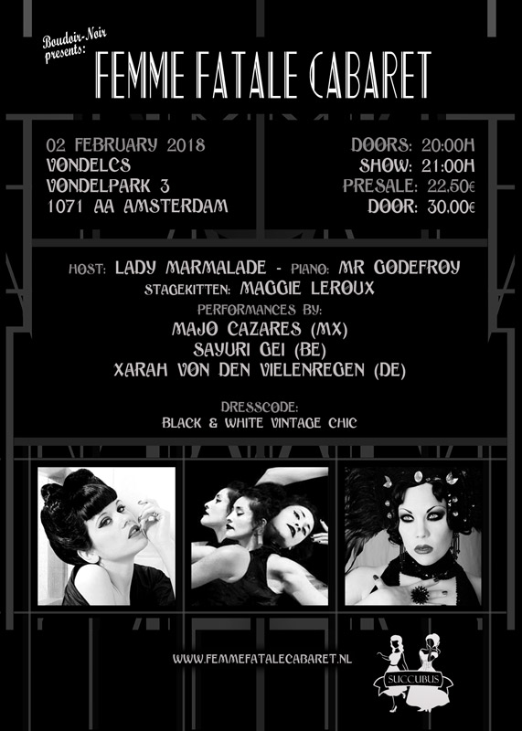 the first edition of the Femme Fatale Cabaret in Amsterdam, 2nd february 2018 at VondelCS with Lady Marmalade, Mr Godefroy, Majo cazares, Sayuri Gei and Xarah von den Vielenregen